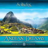 Gentle World: Andean Dreams Music CD - Product Image