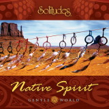 Gentle World: Native Spirit Music CD - Product Image